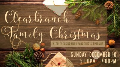 Clearbranch Family Christmas & Worship
