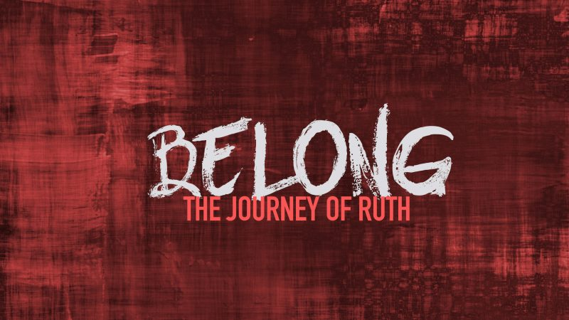 Belong:  The Journey of Ruth