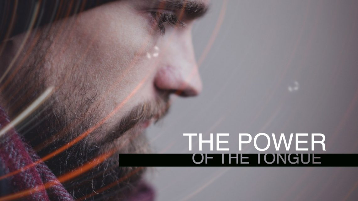 SERMON SERIES:  The Power of the Tongue